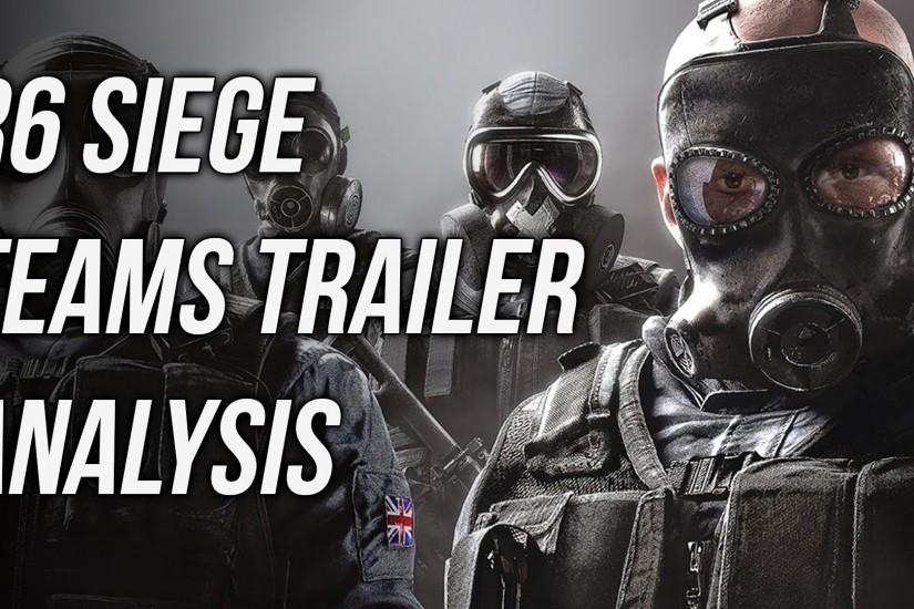Rainbow Six Siege / Background And History / Teams Trailer Analysis