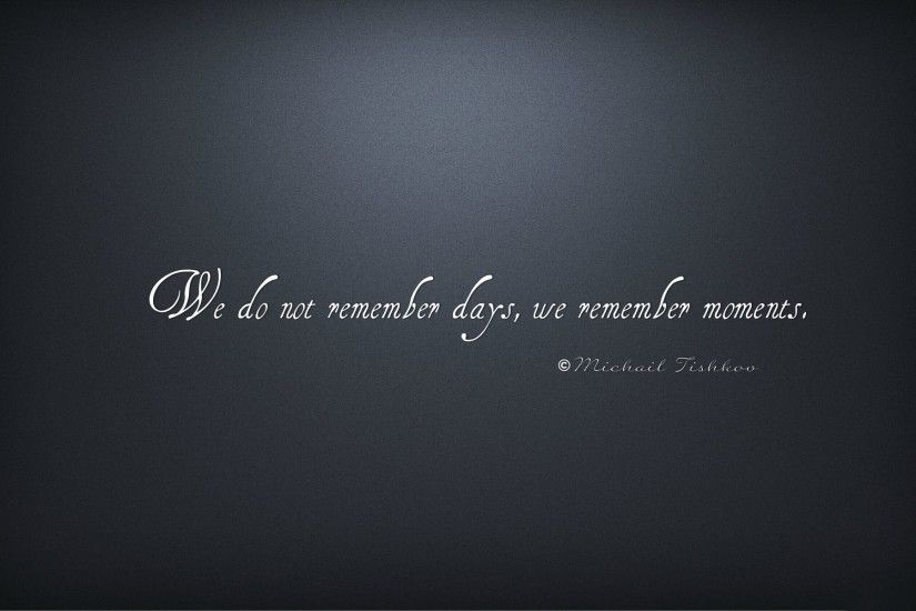 remember moments beautiful quotes wallpaper ·  Remember_Moments_Beautiful_Quotes_and_Thoughts_Photo