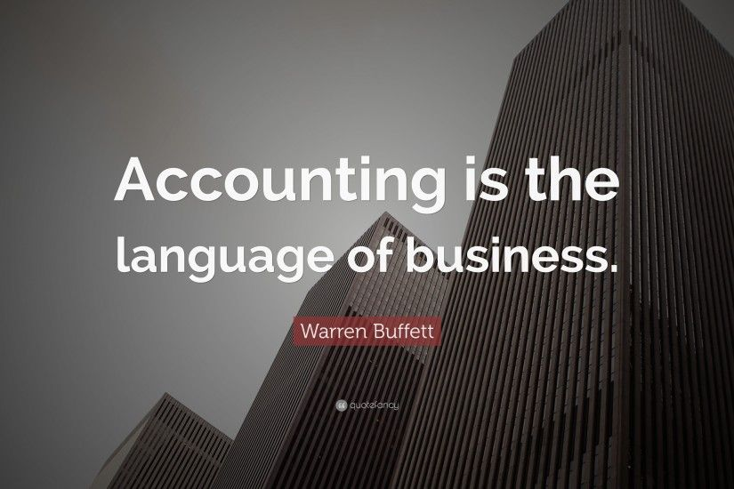 "Warren Buffett Quote: ""Accounting is the language of business."""