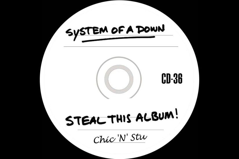 System of a Down - Steal This Album! - Chic 'N' Stu