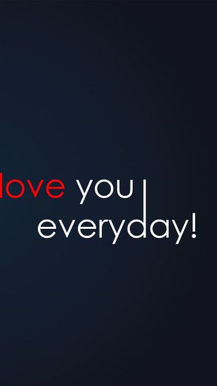 Love You Every Day iPhone 6 / 6 Plus and iPhone 5/4 Wallpapers