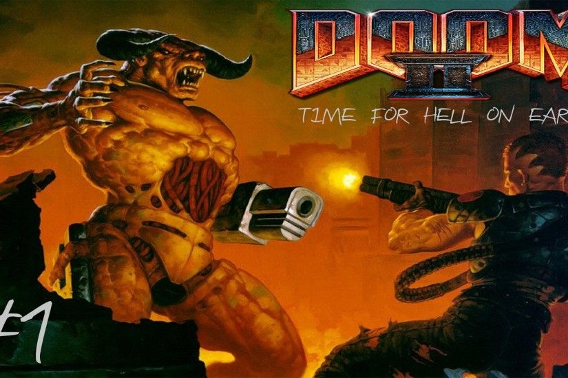Doom 2 Ep #1: Time For Hell On Earth