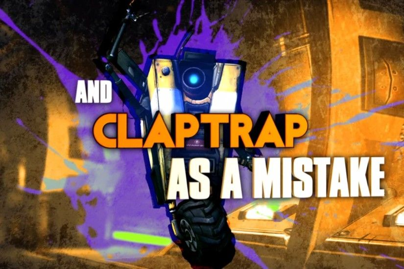 and Claptrap as a mistake