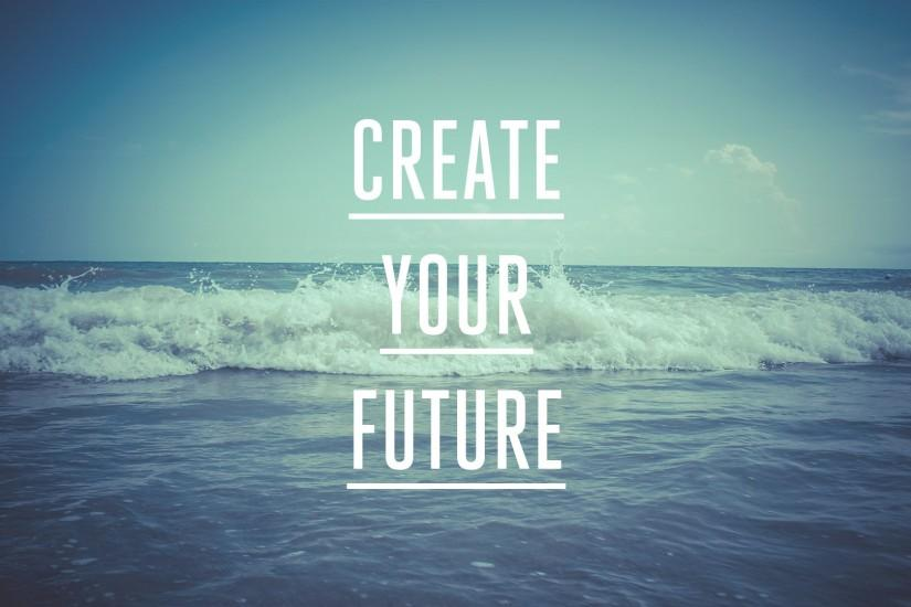 Wallpaper by frankmareno Create Your Future . Wallpaper by frankmareno