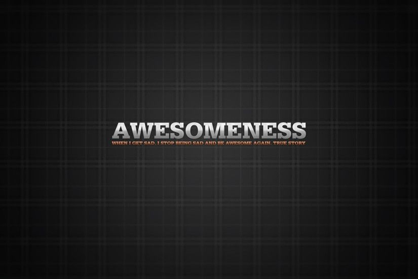 awesomeness-full-hd-1080p-wallpaper-funny-quote-true-