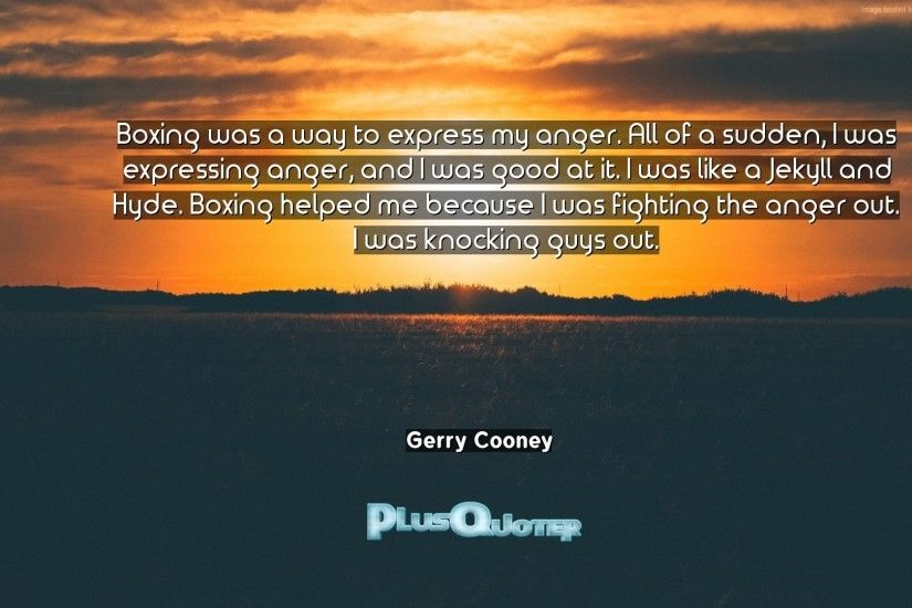 "Download Wallpaper with inspirational Quotes- ""Boxing was a way to express  my anger."