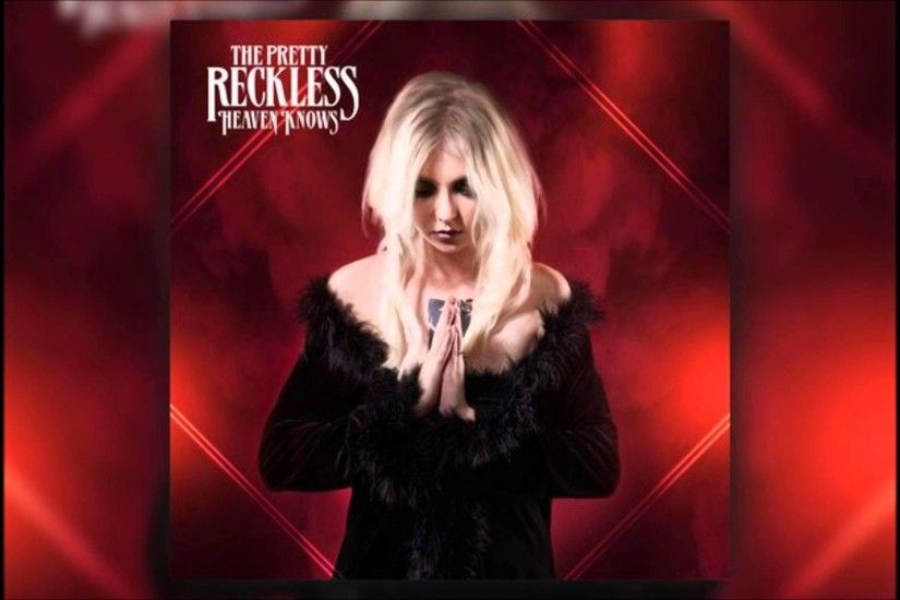 "The Pretty Reckless ""Heaven Knows"""