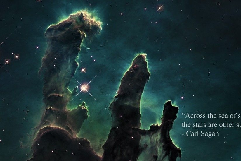 nebula, Pillars Of Creation, Carl Sagan, Quote, Space Wallpapers HD /  Desktop and Mobile Backgrounds