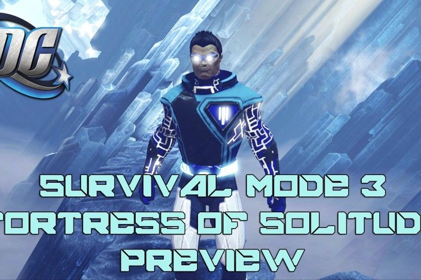 DCUO - Survival Mode 3: Fortress of Solitude Preview and Commentary  [Celestial DPS]