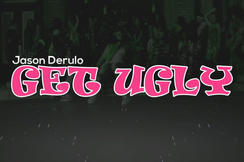 ... Jason Derulo - Get Ugly | Wallpaper by IATutorials