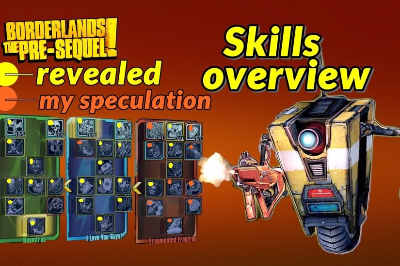Claptrap skill trees view & speculation Borderlands the pre-sequel - YouTube