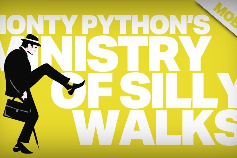 Monty Python's Ministry of Silly Walks | Mobile