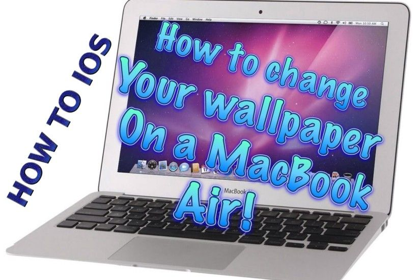 How to Apple~ How to change your background/wallpaper on a MacBook Air! -  YouTube