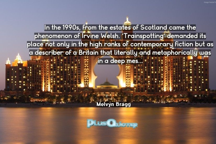 "Download Wallpaper with inspirational Quotes- ""In the 1990s, from the  estates of Scotland"
