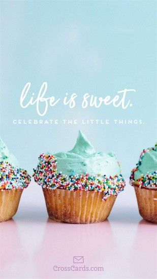 Life is Sweet mobile phone wallpaper