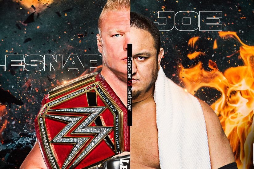 ... WWE Brock Lesnar VS Samoa Joe Wallpaper by Arunraj1791