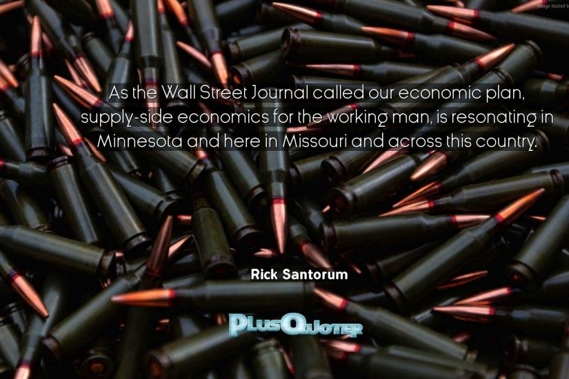 "Download Wallpaper with inspirational Quotes- ""As the Wall Street Journal  called our economic plan"