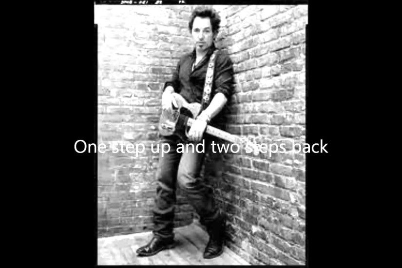 Bruce Springsteen - One Step Up with Lyrics