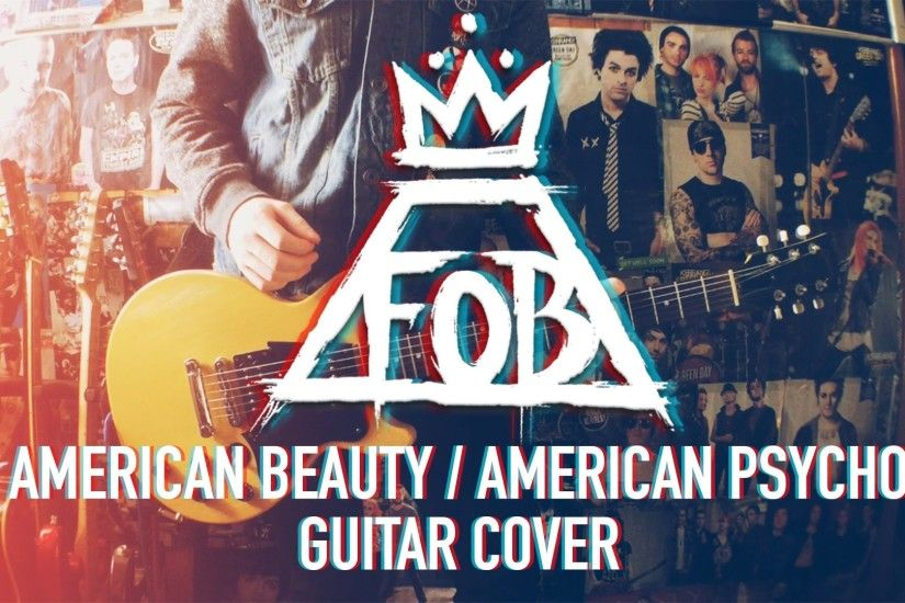 Fall Out Boy - American Beauty / American Psycho - Guitar Cover - YouTube