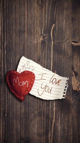 Click here to download 1080x1920 pixel I Love You Mom Wood Background  Galaxy Note HD Wallpaper