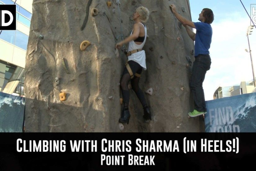 Rock Climbing with Chris Sharma (in High Heels!) for Point Break - YouTube