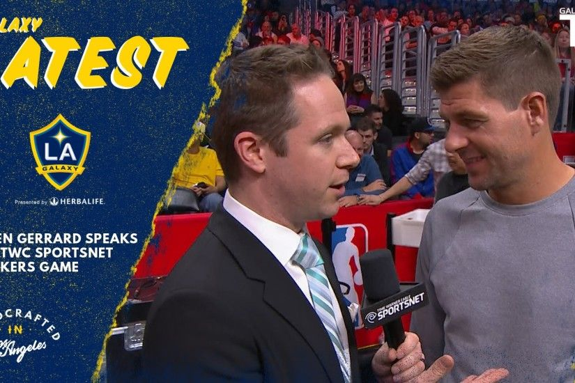 WATCH: Steven Gerrard speaks with TWC SportsNet court side at a Lakers game