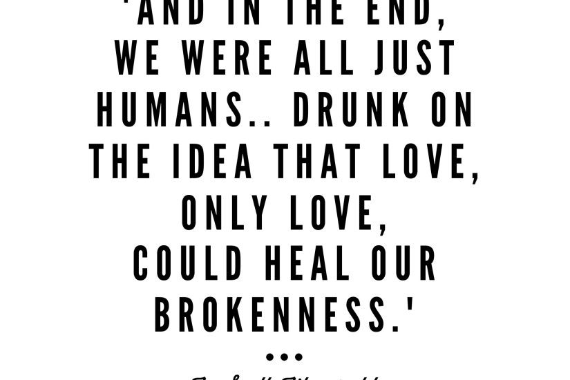 Love, only love, could heal our brokenness (F. Scott Fitzgerald) -  background, wallpaper, quotes Made by breeLferguson