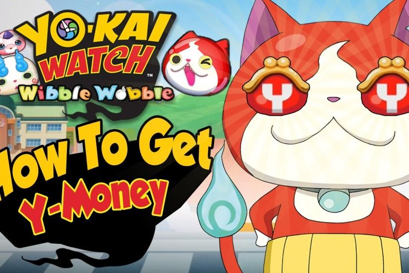 Yo-Kai Watch Wibble Wobble - EASY Y-Money Tips & Tricks! [iOS Android  Gameplay] - YouTube