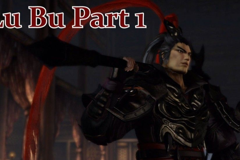 Dynasty Warriors 8: Xtreme Legends Complete Edition - Lu Bu Walkthrough  Part 1 {PS4, Full 1080p HD}