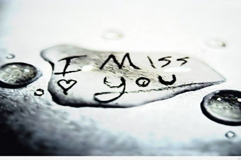 ... 7010325-i-miss-you-wallpapers