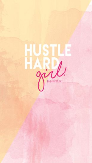 Bold & Pop Freebies : Hustle Hard Girl iPhone Wallpaper : Free Download