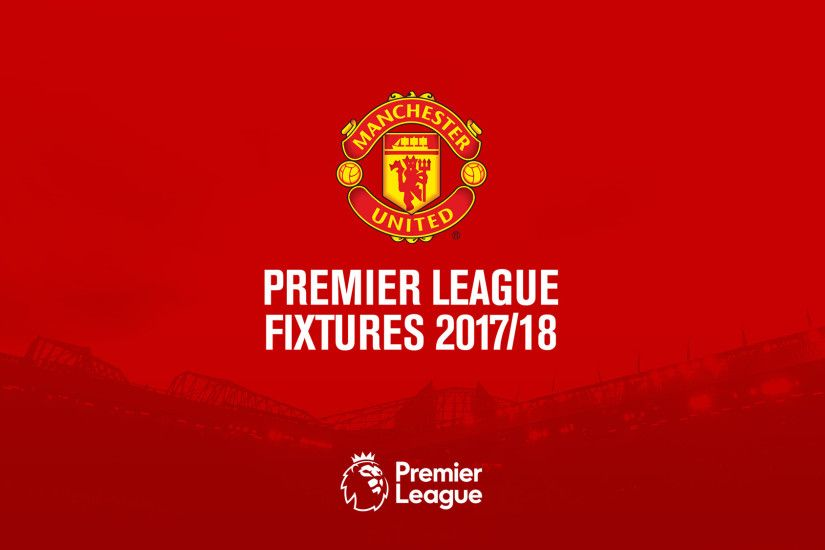 Manchester United Premier League fixtures 2017/18 - Official Manchester  United Website