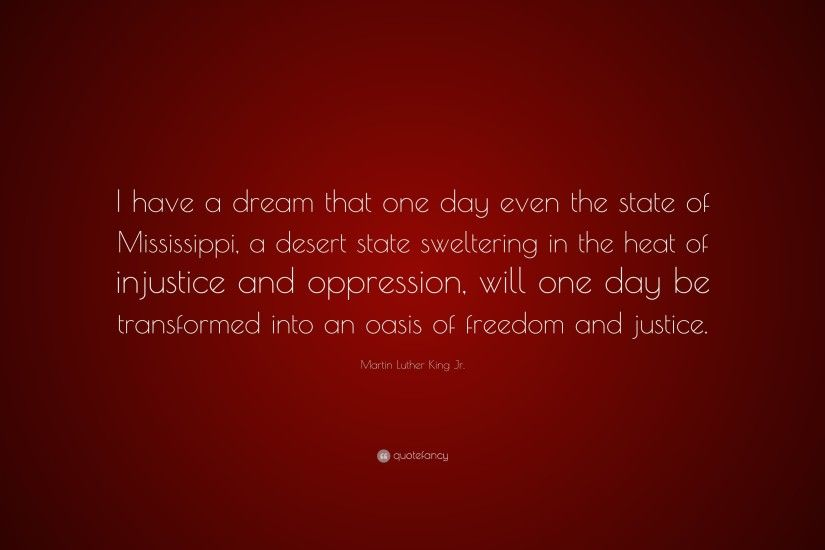 "Martin Luther King Jr. Quote: ""I have a dream that one day even"