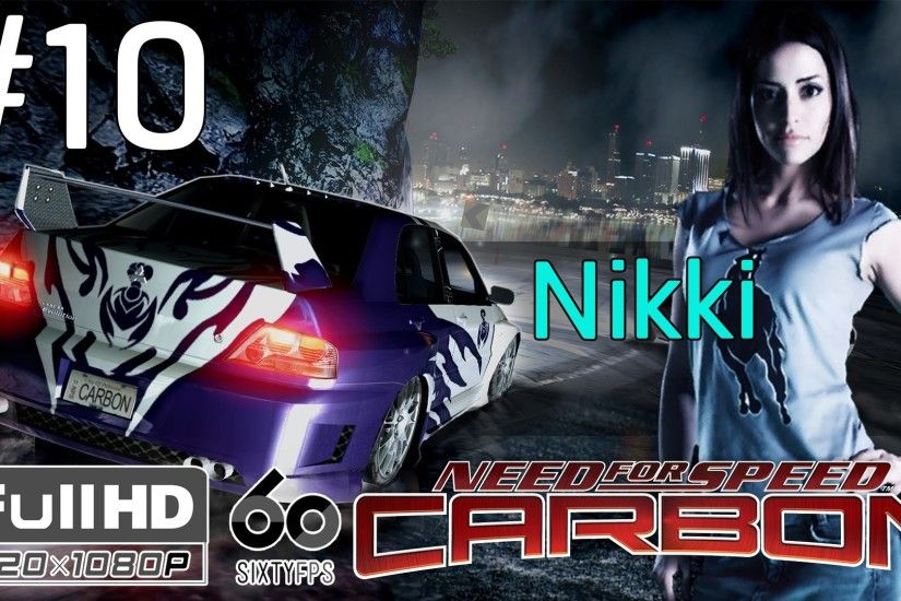 Need For Speed : Carbon #10 Nikki「 1080/60 」