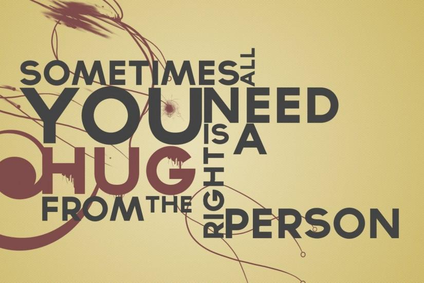 Need A Hug Quotes Wallpaper