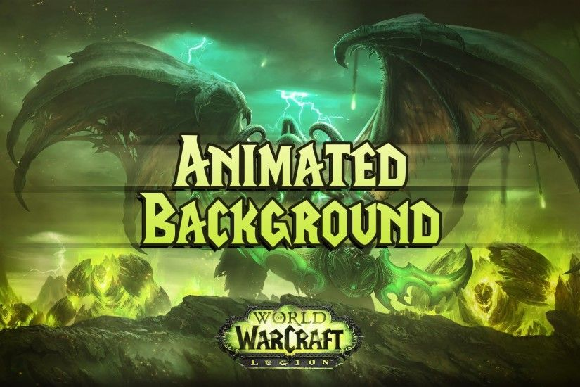 WoW Legion Animated Background [Download link in description]