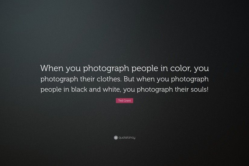 "Photography Quotes: ""When you photograph people in color, you photograph  their clothes."