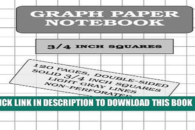 [New] Ebook Graph Paper Notebook: 3/4 inch squares (120 pages) Free Online  - video dailymotion