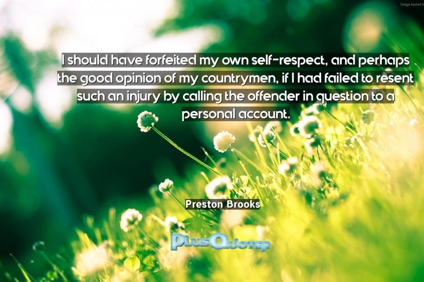 "Download Wallpaper with inspirational Quotes- ""I should have forfeited my  own self-respect"