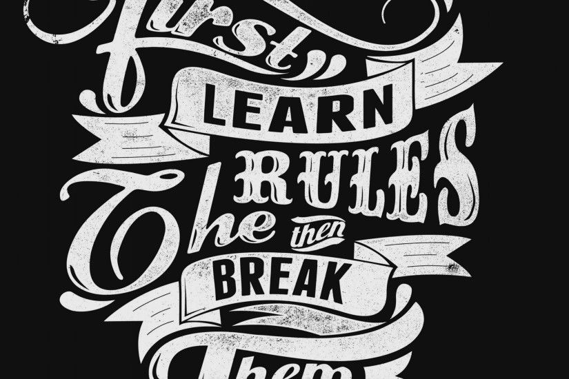 First Learn The Rules - Tap to see more beautiful hipster quotes wallpaper!  @mobile9