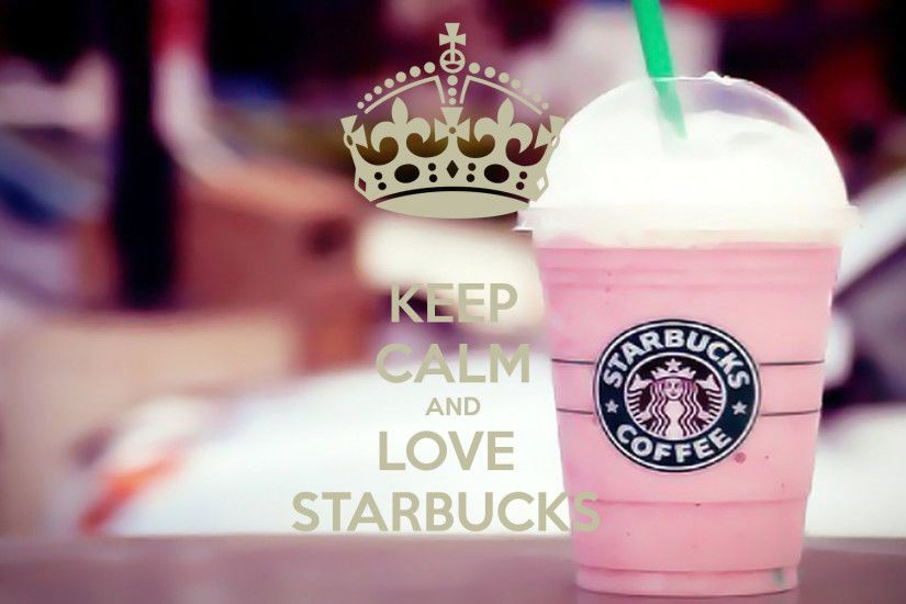 keep calm and love starbucks wallpapers