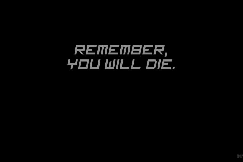 Remember, You will die wallpaper is meaningful for person.
