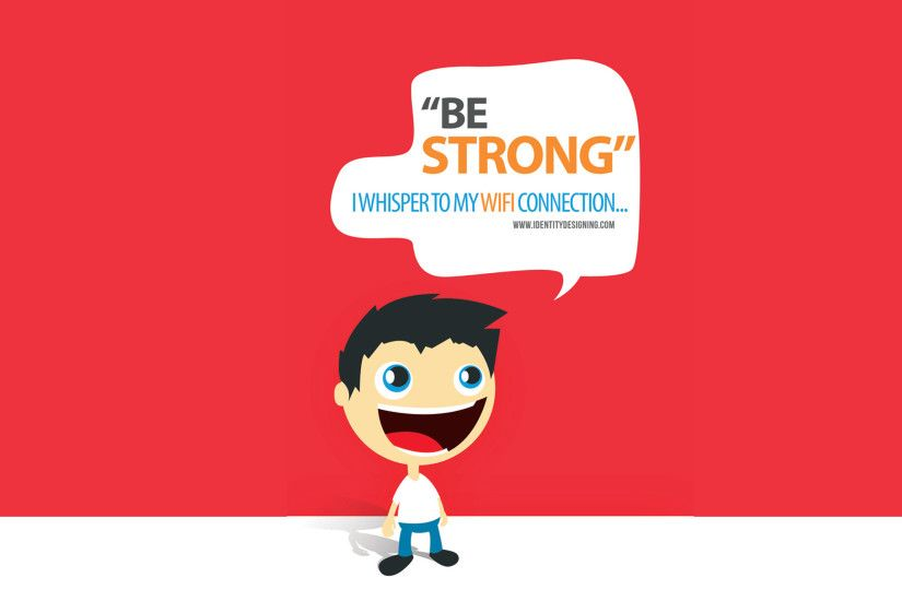 Be strong my WIFI wallpapers and stock photos