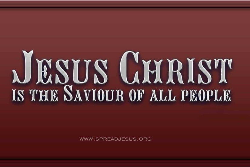 Jesus christ HD wallpapers pack 1 Jesus Christ is the saviour of all  people- 1 Timothy 2:10