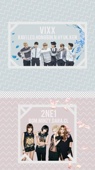 Vixx & 2NE1 Phone Wallpaper Requested by: Anonymous Download link: 720 x  1280 |