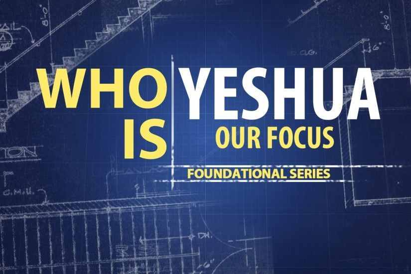 Who Is Yeshua: Our Focus | Chris Knight - Founded In Truth Ministries