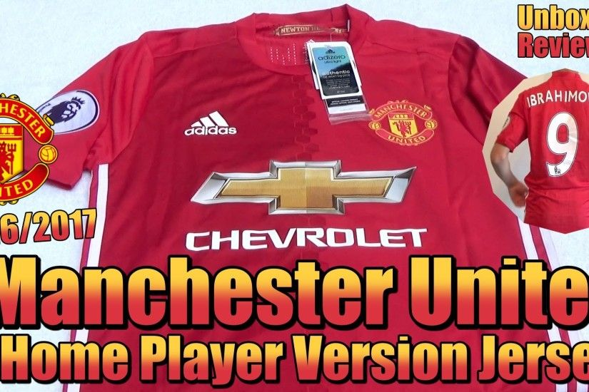 Adidas 2016/17 Manchester United Home Jersey | Zlatan Ibrahimovic #9 |  Unboxing/Review - YouTube