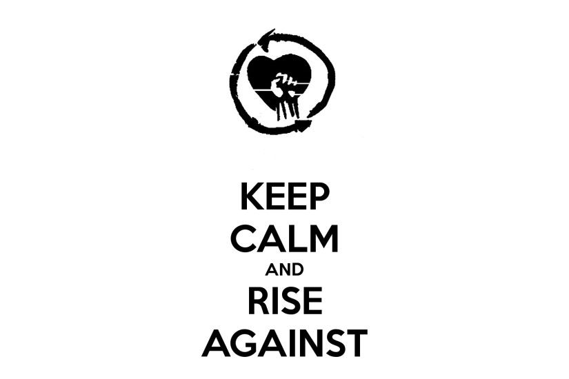 KEEP CALM AND RISE AGAINST - KEEP CALM AND CARRY ON Image Generator
