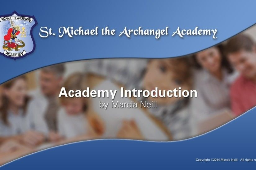 Introducing St. Michael the Archangel Academy by Marcia Neill