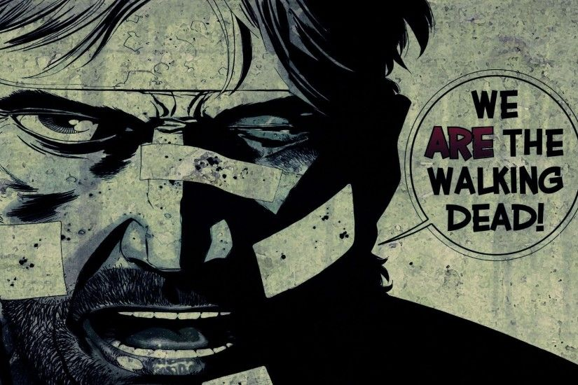 Walking Dead Comic We Are The Walking Dead Wallpaper
